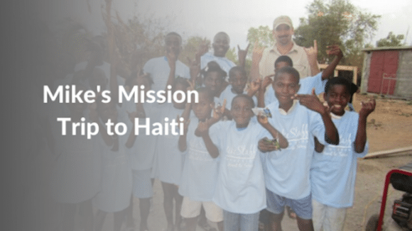 Mike's Mission Trip to Haiti